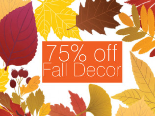 Fall Decor : 75% off